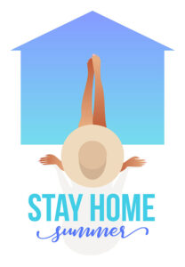 Stay home summer